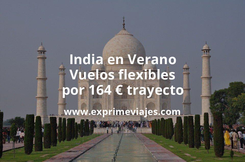 ¡Wow! India en Verano: Vuelos flexibles por 164euros trayecto