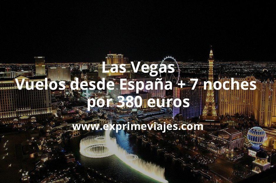 ¡Chollazo! Las Vegas: Vuelos desde España + 7 noches por 380euros