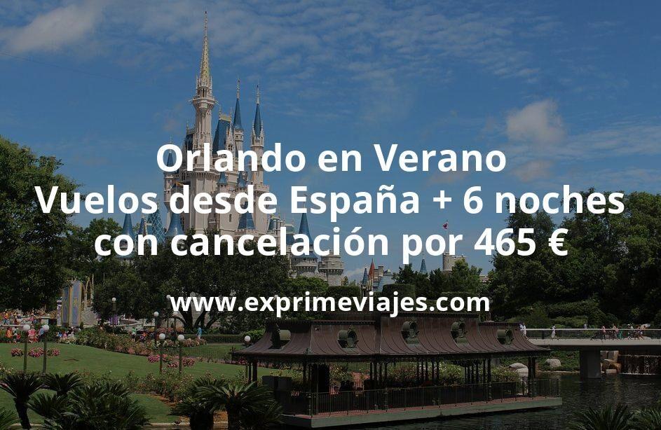 ¡Wow! Orlando en Verano: Vuelos desde España + 6 noches con cancelación por 465euros