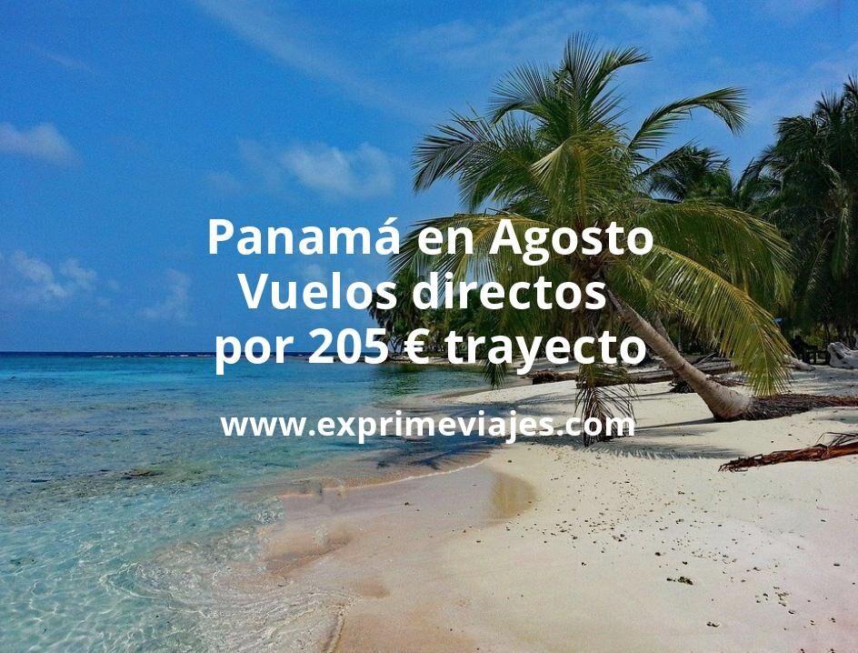 ¡Chollo! Panamá en Agosto: Vuelos directos por 205euros trayecto