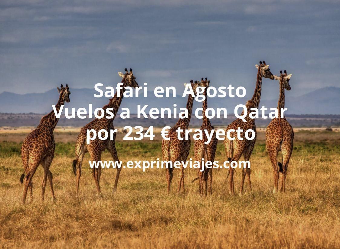 Safari en Agosto: Vuelos a Kenia con Qatar por 234euros trayecto