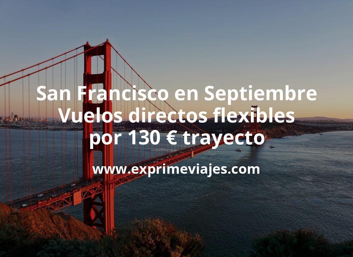 ¡Wow! San Francisco en Septiembre: Vuelos directos flexibles por 130euros trayecto
