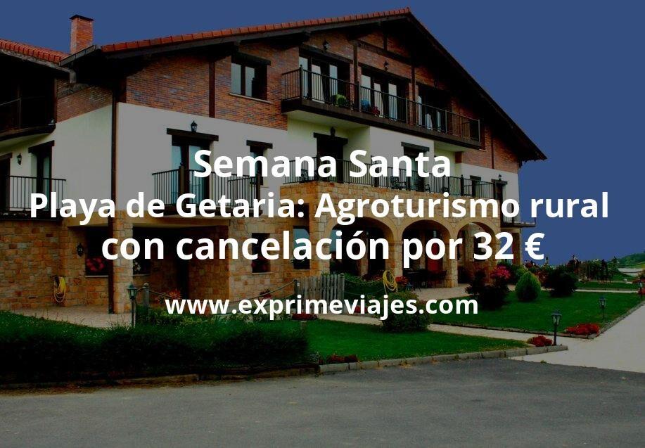 Semana Santa Playa de Getaria: Agroturismo rural con cancelación por 32€ p.p/noche