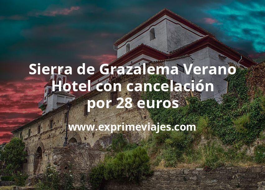 Sierra de Grazalema Verano: Hotel con cancelación por 28€ p.p/noche