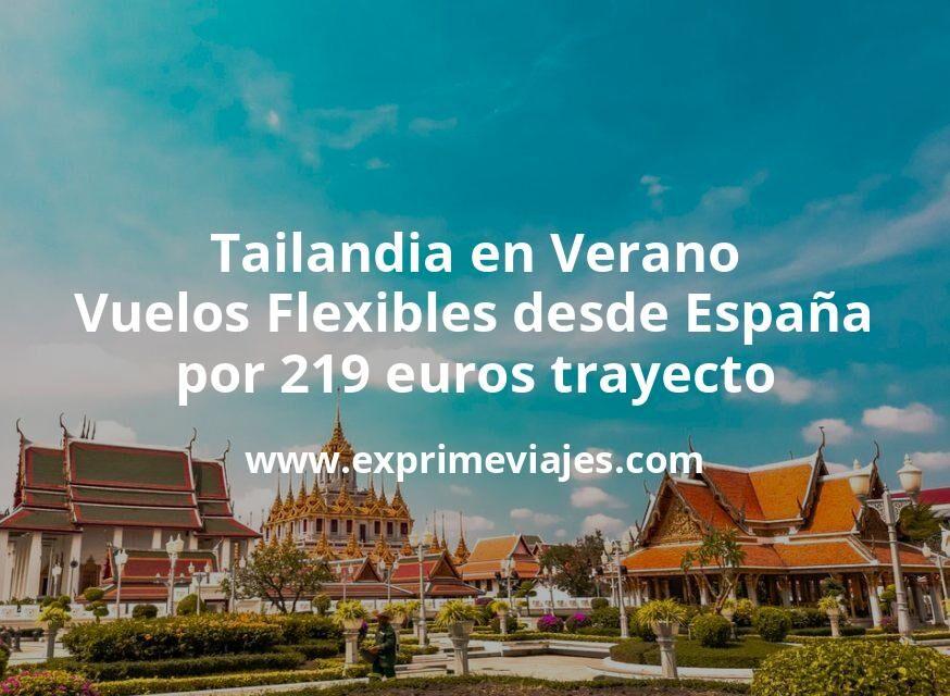 ¡Wow! Tailandia en Verano: Vuelos Flexibles desde España por 219euros trayecto