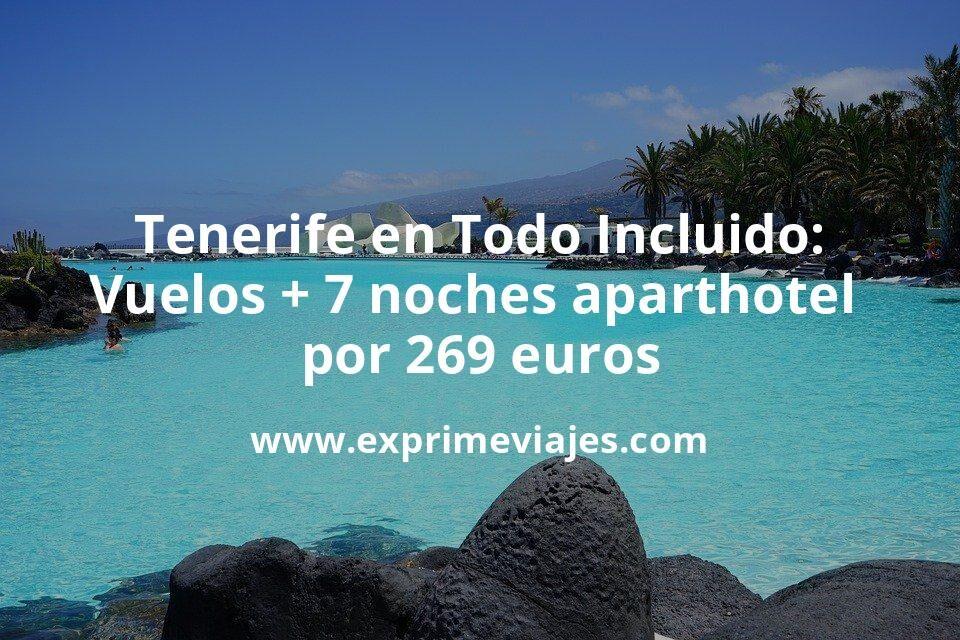 ¡Chollazo! Tenerife en Todo Incluido: Vuelos + 7 noches aparthotel con cancelación por 269euros