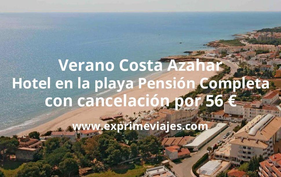 Verano Costa Azahar: Hotel en la playa Pensión Completa con cancelación por 56€ p.p/noche
