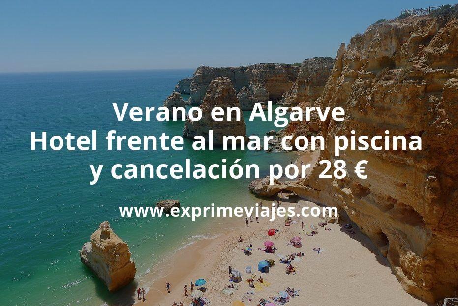 ¡Wow! Verano en Algarve: Hotel frente al mar con piscina y cancelación por 28€ p.p/noche