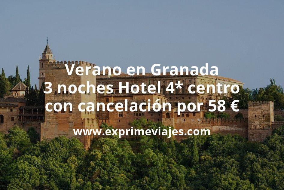 Verano en Granada: 3 noches Hotel 4* centro con cancelación por 58€ p.p