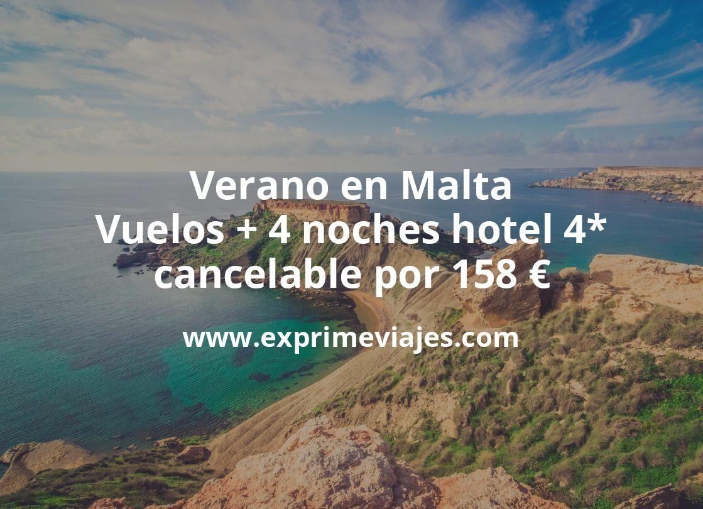 Verano en Malta: Vuelos + 4 noches hotel 4* cancelable por 158euros