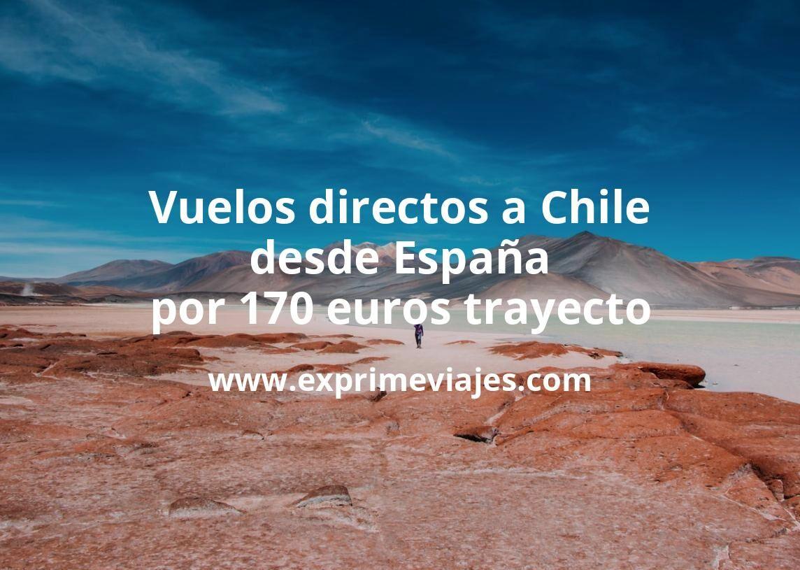 ¡Chollazo! Vuelos directos a Chile desde España por 170euros trayecto