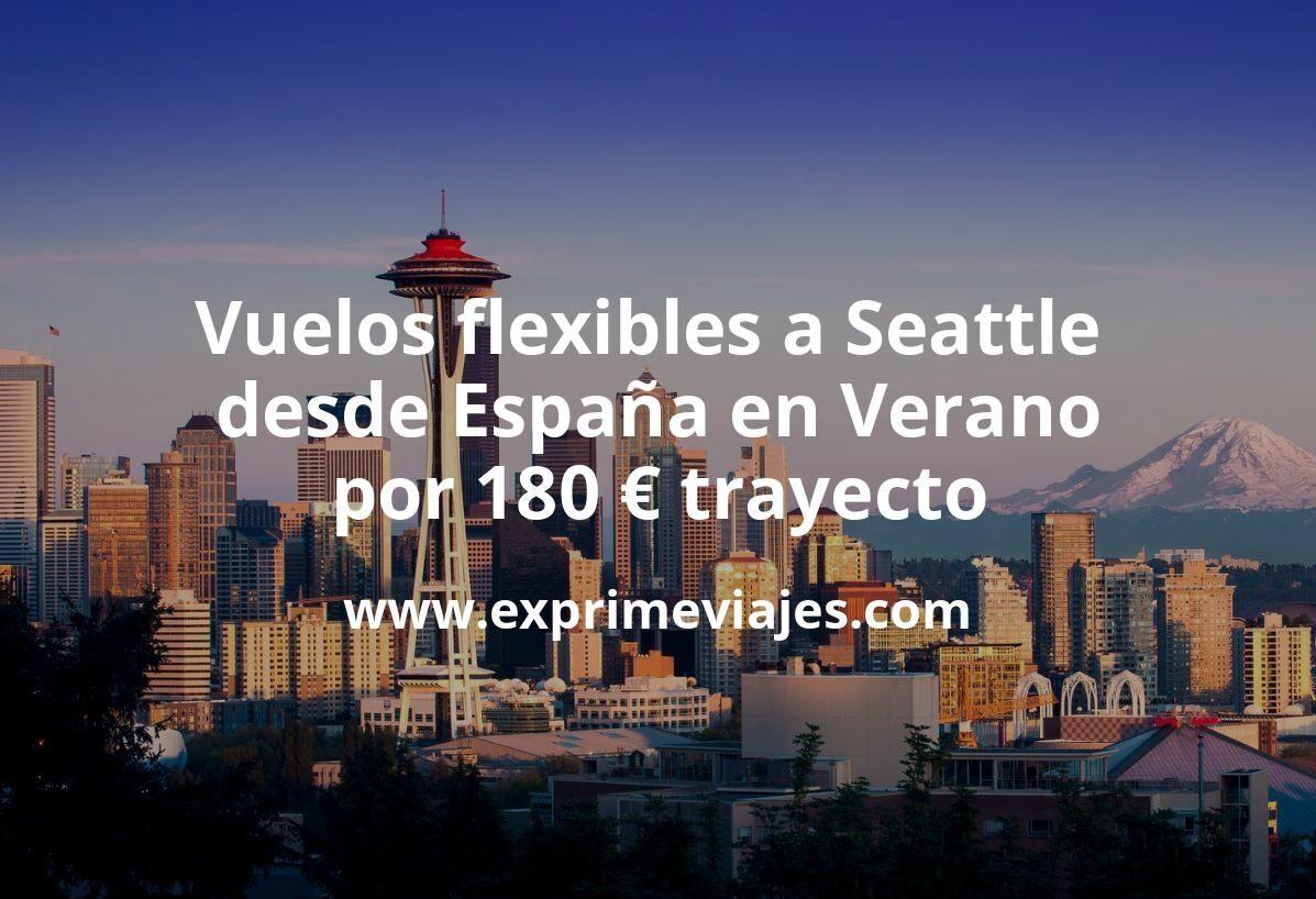 ¡Chollazo! Vuelos flexibles a Seattle desde España en Verano por 180euros trayecto