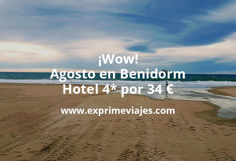 ¡Wow! Agosto en Benidorm: Hotel 4* por 34€ p.p/noche