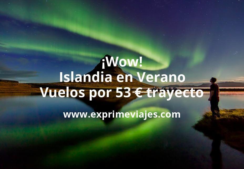 ¡Wow! Islandia en Verano: Vuelos por 53euros trayecto