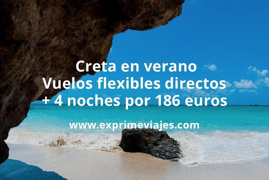 ¡Chollazo! Creta en verano: Vuelos flexibles directos + 4 noches por 186euros