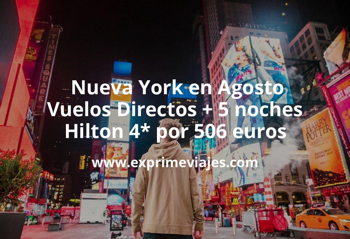 ¡Ganga! Nueva York en Agosto: Vuelos Directos + 5 noches Hilton 4* por 506euros