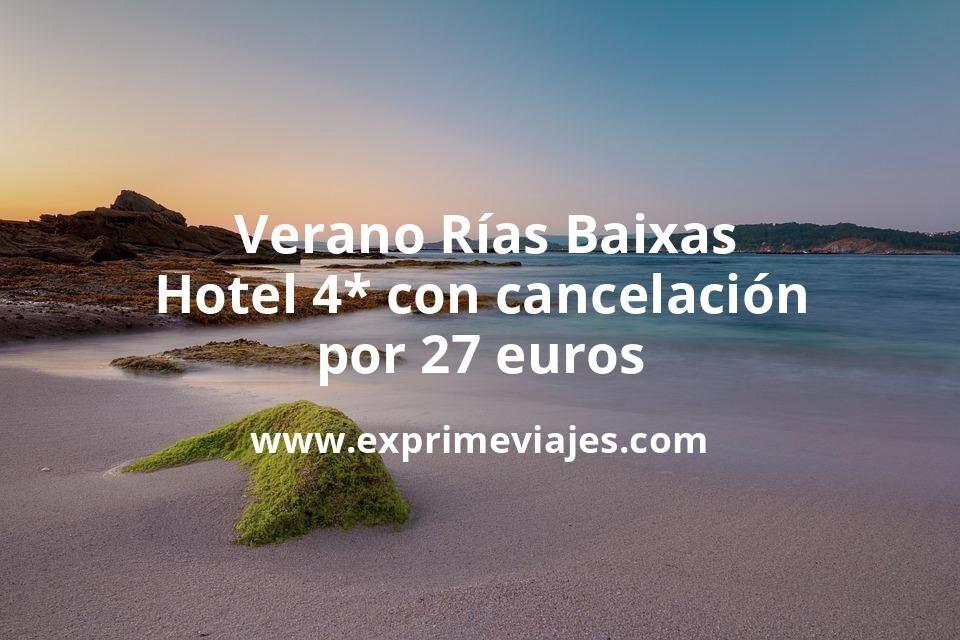 ¡Chollo! Verano Rías Baixas: Hotel 4* con cancelación por 27€ p.p/noche