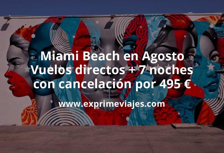 Miami Beach en Agosto: Vuelos directos + 7 noches con cancelación por 495euros