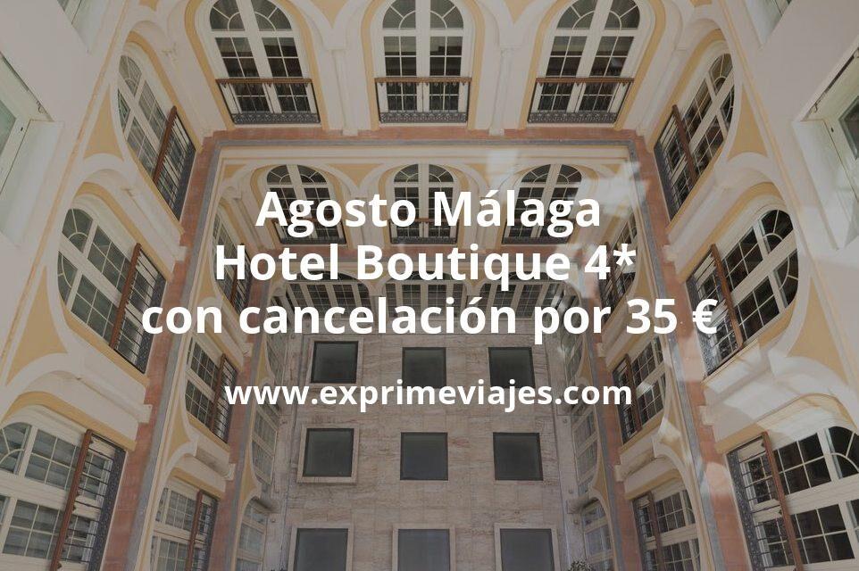 Agosto Málaga: Hotel Boutique 4* con cancelación por 35€ p.p/noche