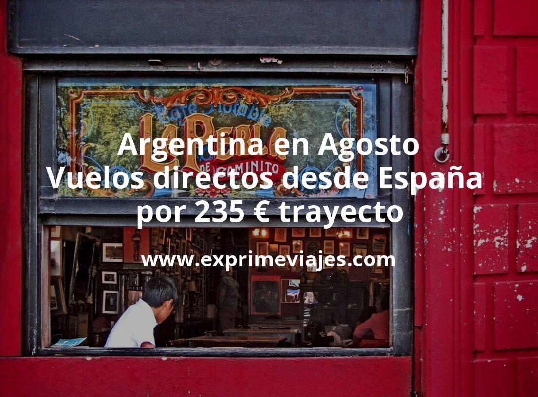 ¡Wow! Argentina en Agosto: Vuelos directos desde España por 235€ trayecto