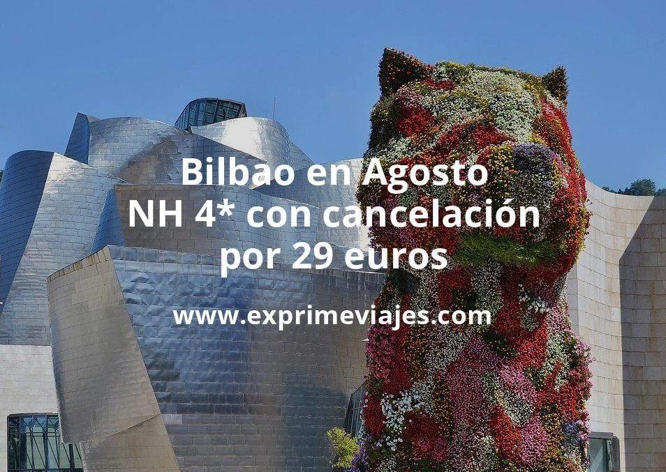 Bilbao en Agosto: NH 4* con cancelación por 29€ p.p/noche