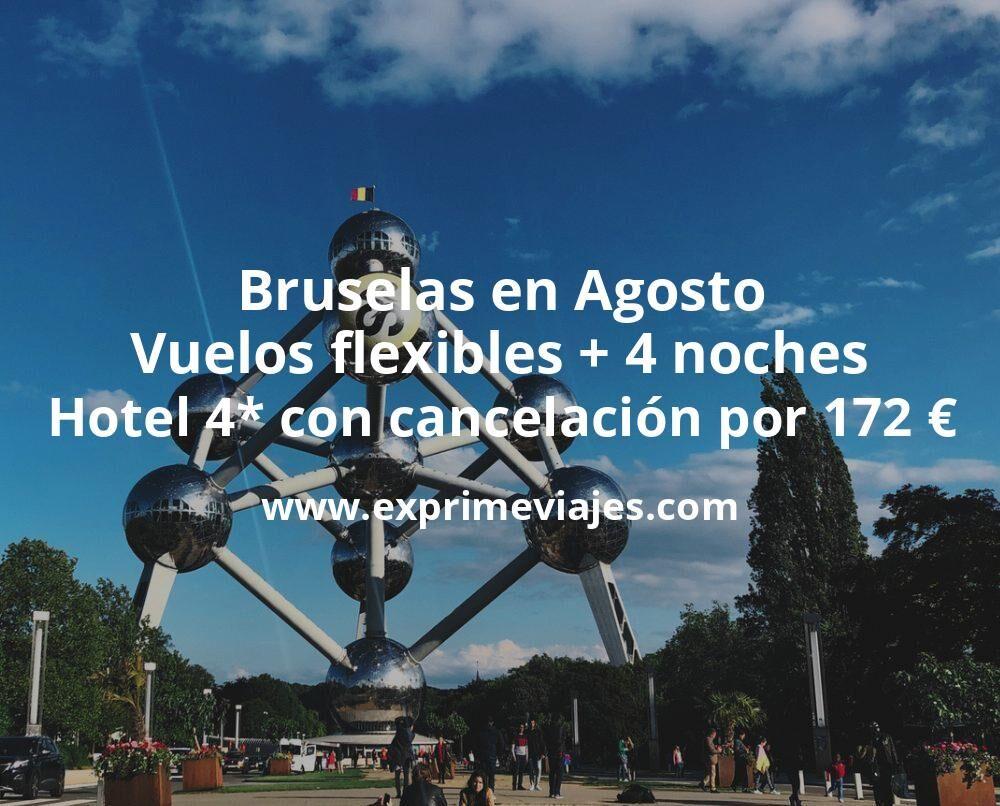 Bruselas en Agosto: Vuelos flexibles + 4 noches hotel 4* con cancelación por 172euros