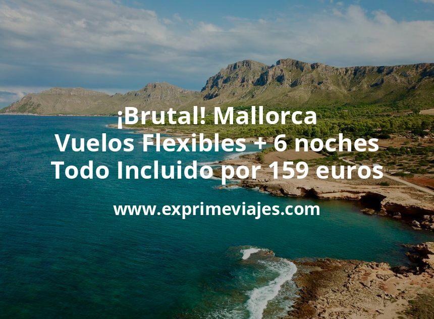 ¡Brutal! Mallorca: Vuelos Flexibles + 6 noches Todo Incluido por 159euros