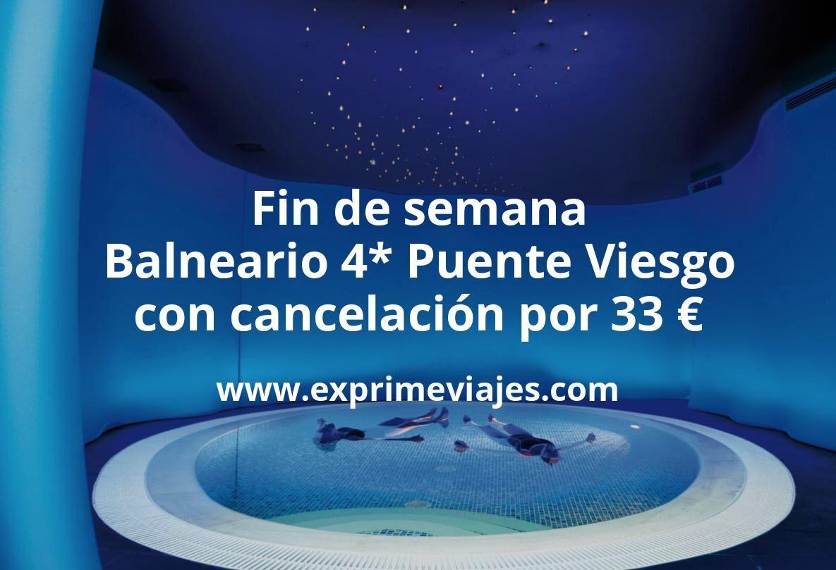 Fin de semana: Balneario 4* Puente Viesgo con cancelación por 33€ p.p/noche