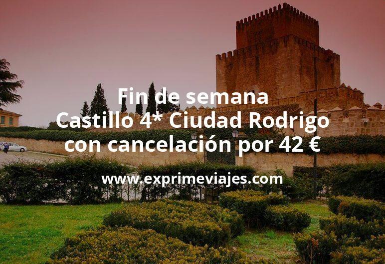 Fin de semana: Parador Castillo 4* Ciudad Rodrigo con cancelación por 42€ p.p/noche