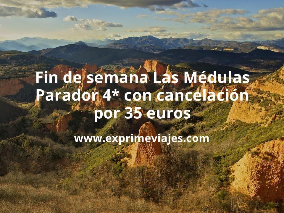 Fin de semana Las Médulas: Parador 4* con cancelación por 35€ p.p/noche