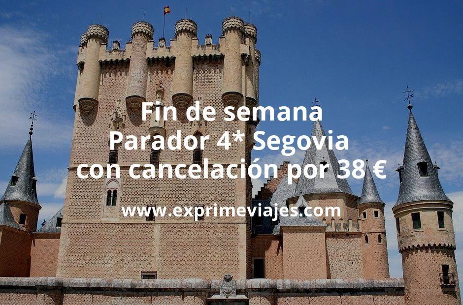 Fin de semana: Parador 4* Segovia con cancelación por 38€ p.p/noche