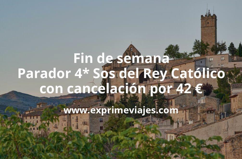 Fin de semana: Parador 4* Sos del Rey Católico con cancelación por 42€ p.p/noche