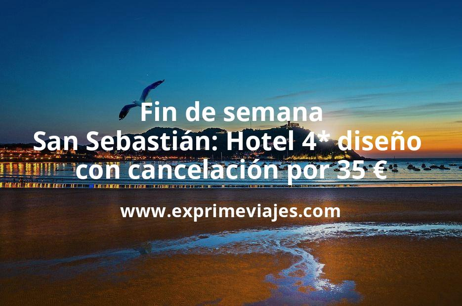 Fin de semana San Sebastián: Hotel 4* diseño con cancelación por 35€ p.p/noche