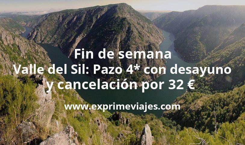 Fin de semana Valle del Sil: Pazo 4* con desayuno y cancelación por 32€ p.p/noche