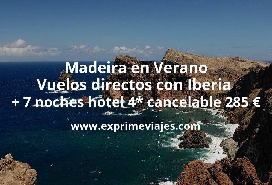 ¡Ofertón! Madeira en Verano: Vuelos directos con Iberia + 7 noches 4* cancelable por 285euros