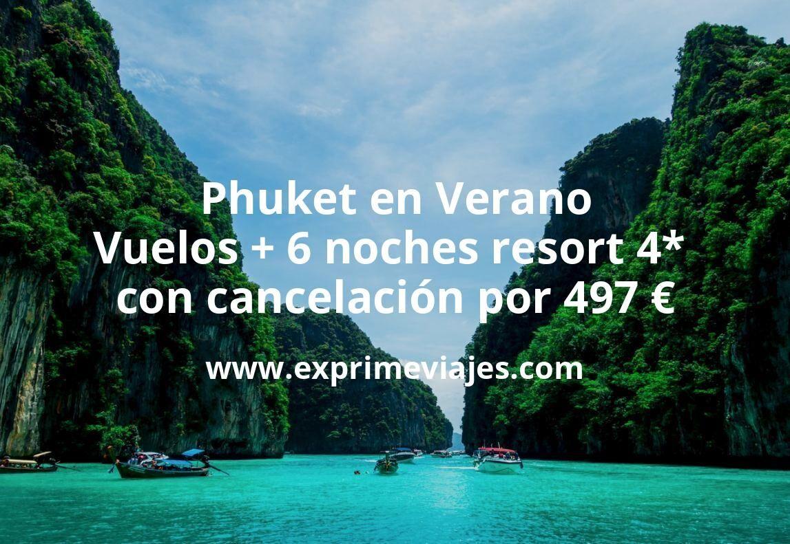 ¡Ganga! Phuket en Verano: Vuelos + 6 noches resort 4* con cancelación por 497euros