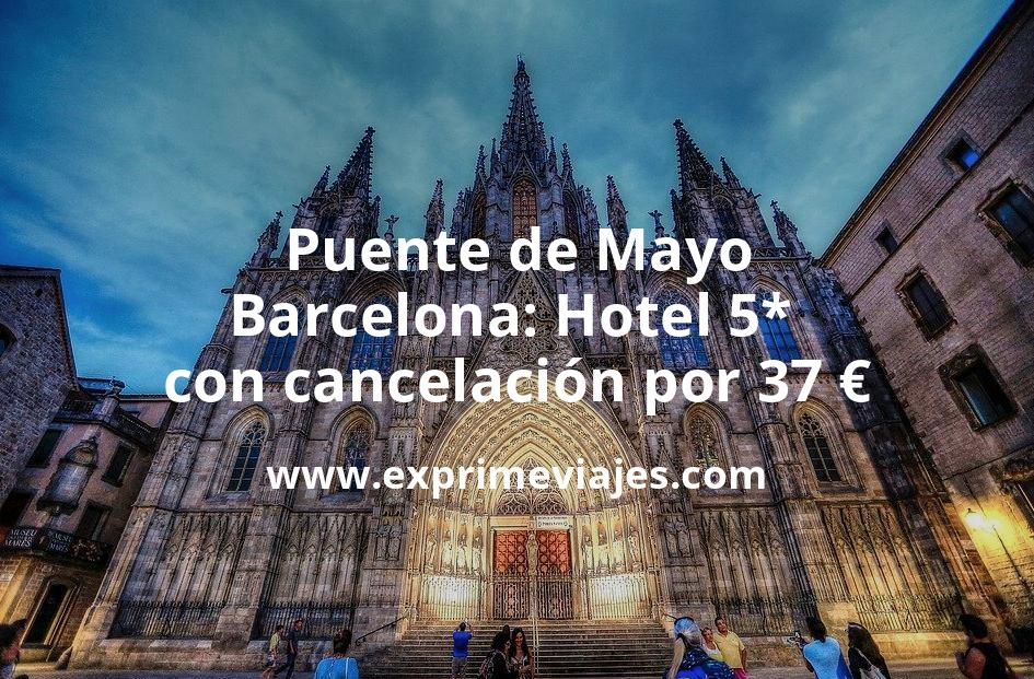 Puente Mayo Barcelona: Hotel 5* con cancelación por 37€ p.p/noche