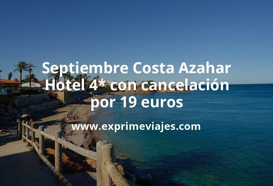 ¡Chollazo! Septiembre Costa Azahar: Hotel 4* con cancelación por 19€ p.p/noche