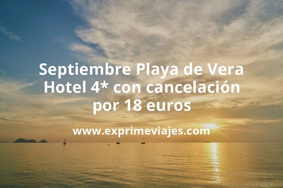 ¡Chollo! Septiembre Playa de Vera: Hotel 4* con cancelación por 18€ p.p/noche