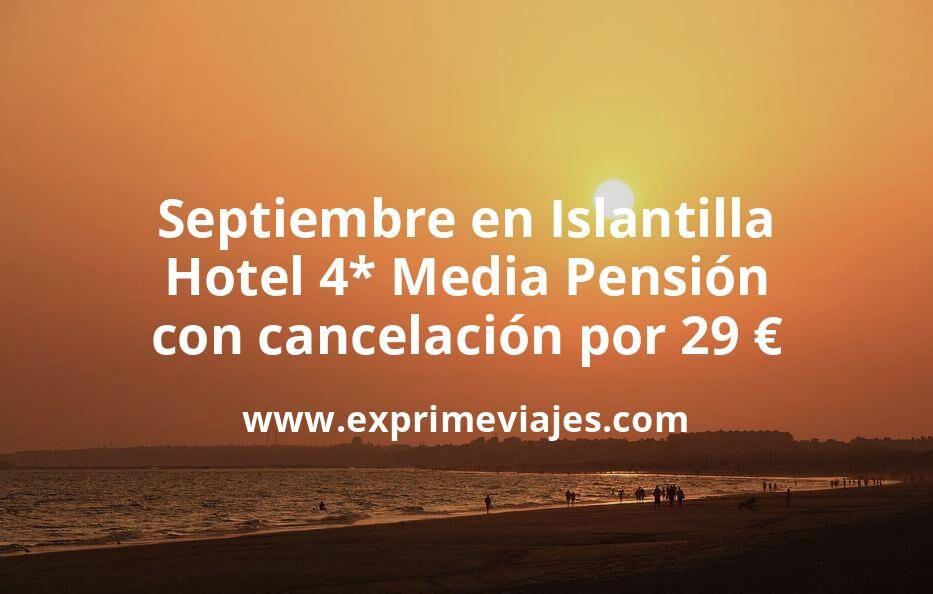 ¡Chollo! Septiembre en Islantilla: Hotel 4* Media Pensión con cancelación por 29€ p.p/noche