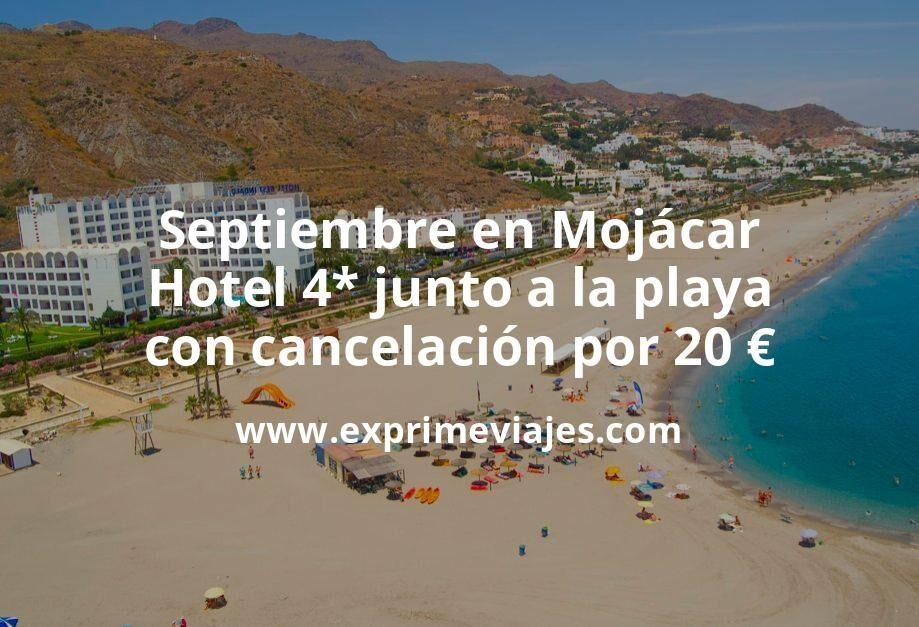 Septiembre en Mojácar: Hotel 4* junto a la playa con cancelación por 20€ p.p/noche