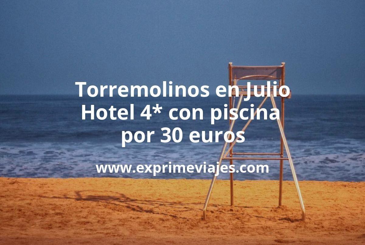 ¡Chollo! Torremolinos en Julio: Hotel 4* con piscina por 30€ p.p/noche