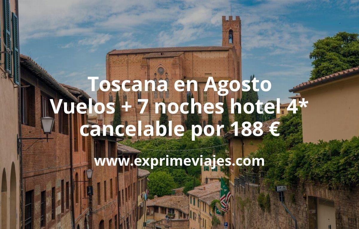 Toscana en Agosto: Vuelos + 7 noches hotel 4* cancelable por 188euros