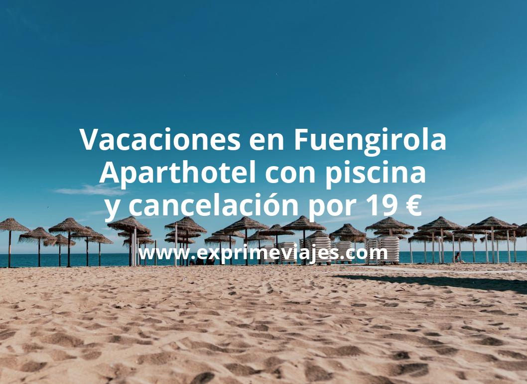 Vacaciones en Fuengirola: Aparthotel con piscina y cancelación por 19€ p.p/noche