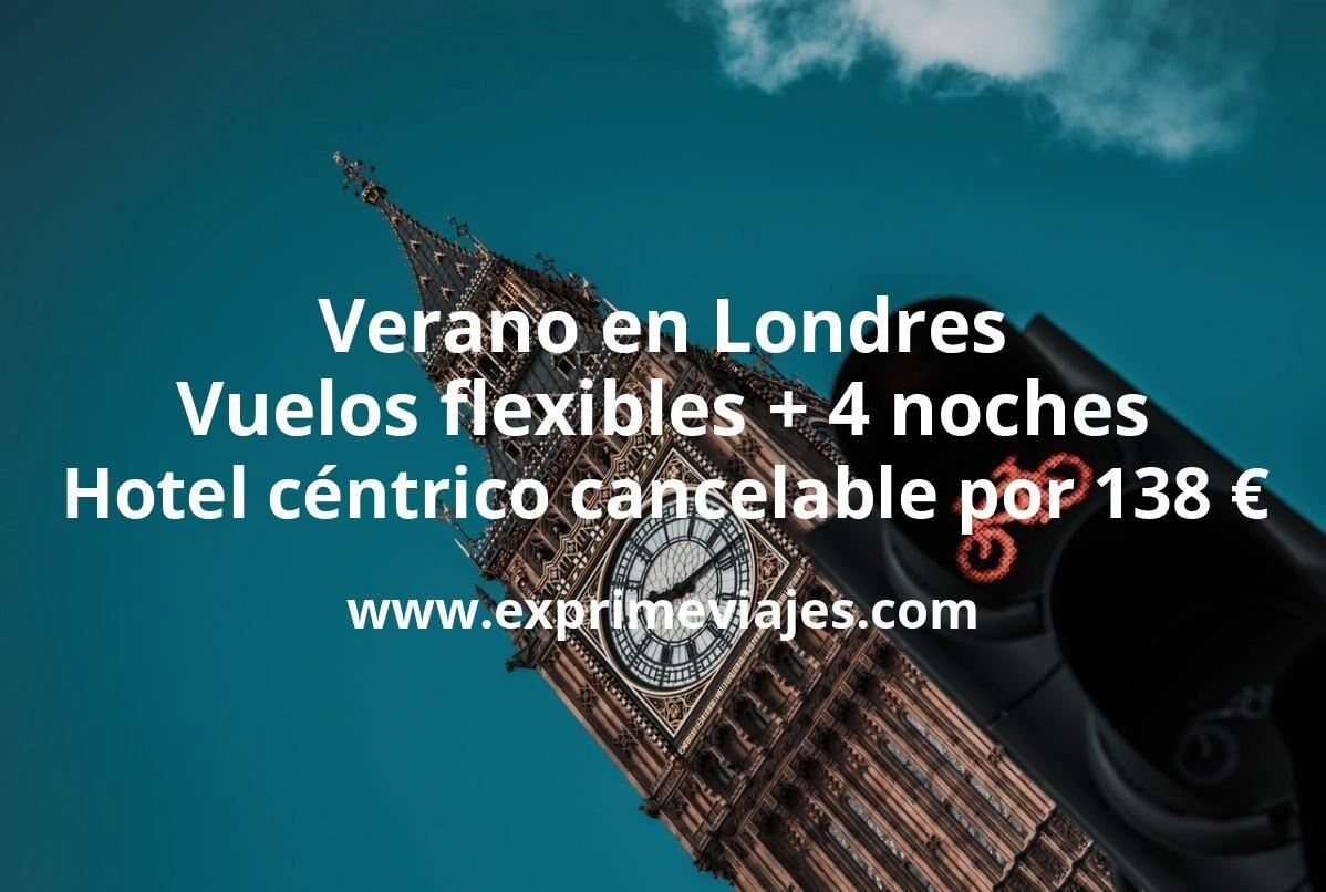 ¡Chollazo! Verano en Londres: Vuelos flexibles + 4 noches hotel céntrico con cancelación por 138euros