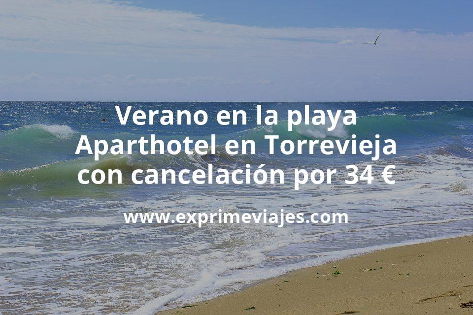 Verano en la playa: Aparthotel en Torrevieja con cancelación por 34€ p.p/noche