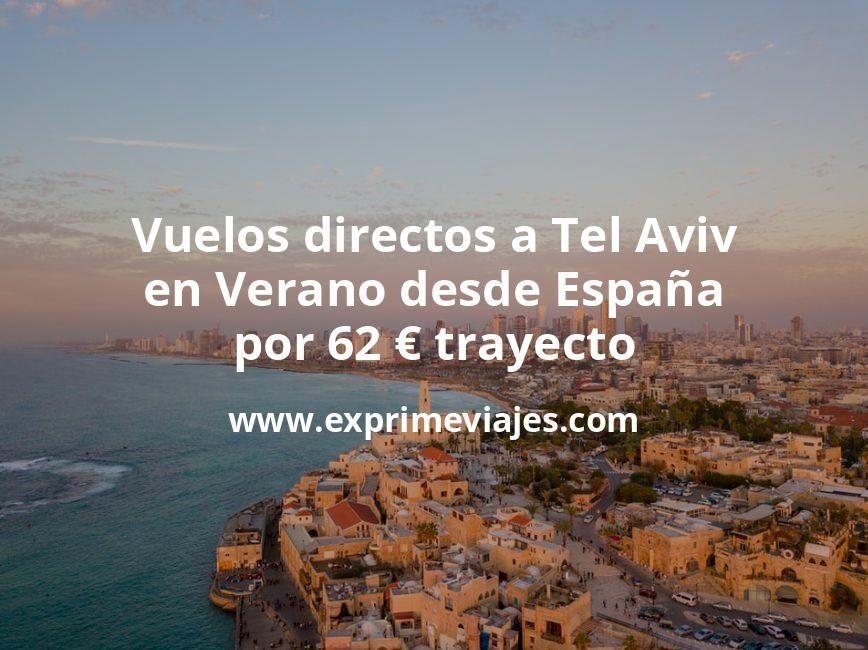 ¡Chollazo! Vuelos directos a Tel Aviv en Verano desde España por 62euros trayecto