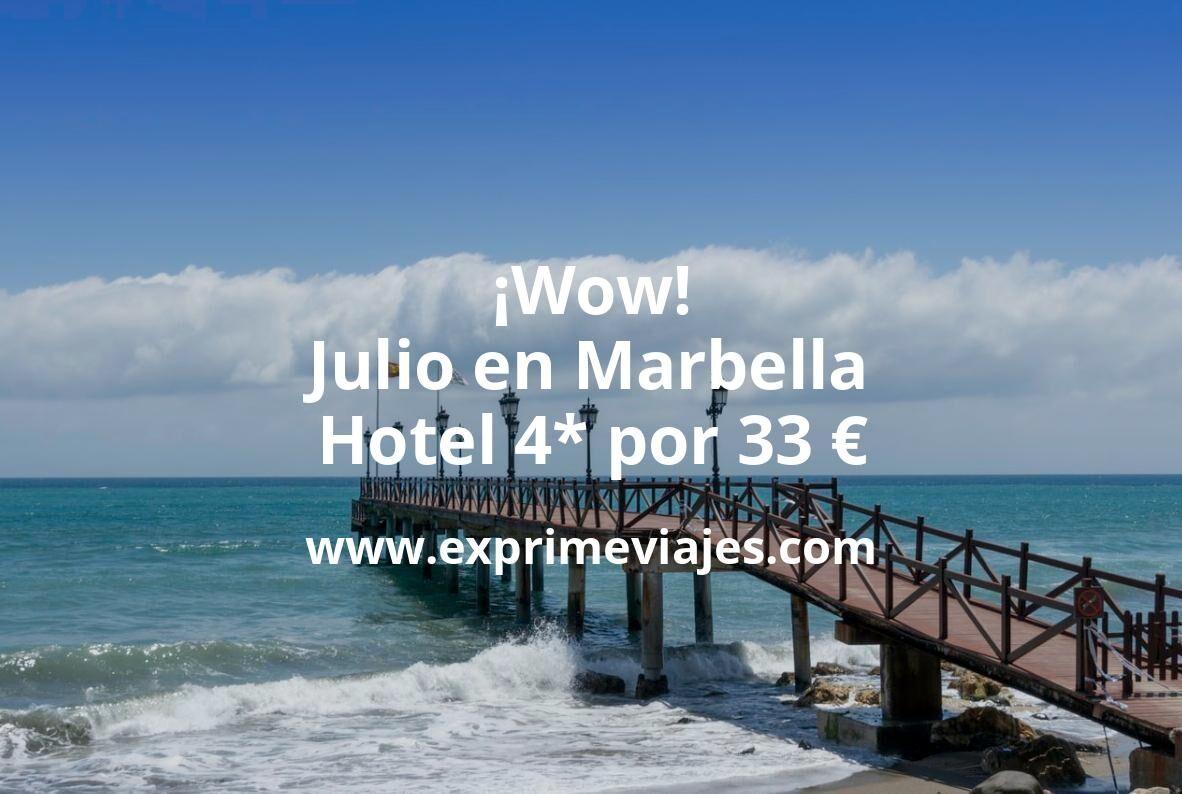 ¡Wow! Julio en Marbella: Hotel 4* por 33€ p.p/noche