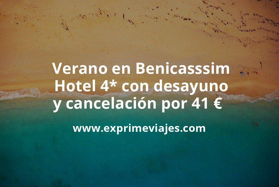 ¡Wow! Verano en Benicassim: Hotel 4* con desayuno y cancelación por 41€ p.p/noche