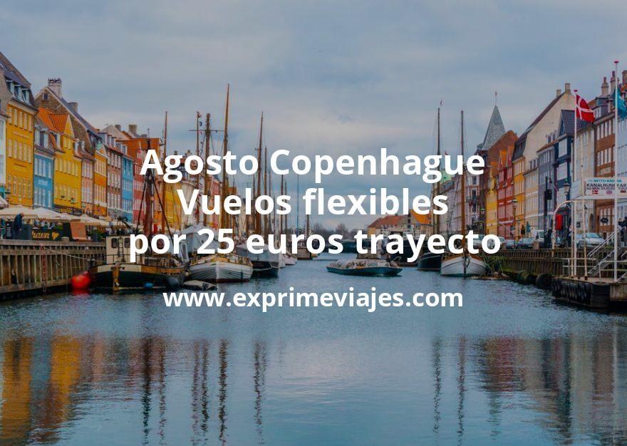 ¡Wow! Agosto Copenhague: Vuelos flexibles por 25euros trayecto